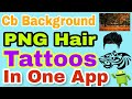 How to Download CB Editz Hair png? || Cb Background || Tattoos in One App || Picsart Cb Editing Png
