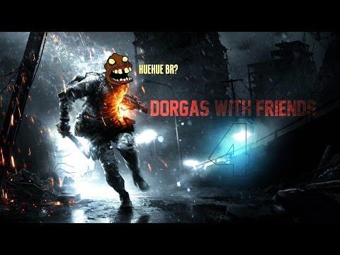 DorgasWithFriends 4 - BONDE DOS HU3
