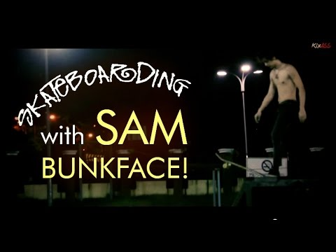 Onboard with Sam BUNKFACE!