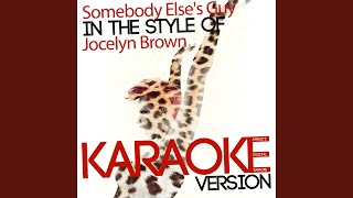 Somebody Else's Guy (In the Style of Jocelyn Brown) (Karaoke Version)