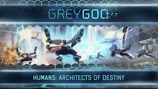 Humans: Architects of Destiny - Grey Goo Gameplay Trailer