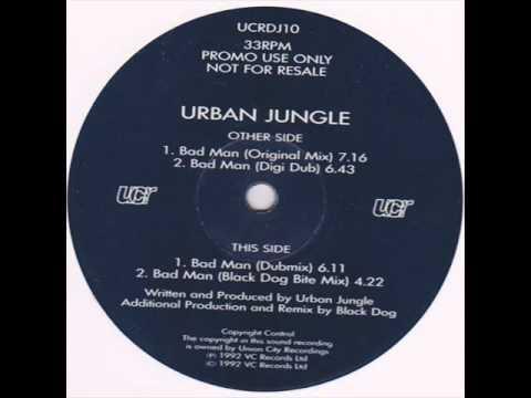 Urban Jungle - Bad Man (Black Dog Bite Mix) 1992