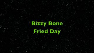 Bizzy Bone Fried Day HD HQ
