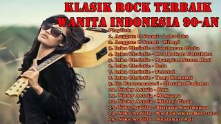 Klasik Rock Terbaik Wanita Indonesia 90-an [HQ Audio]