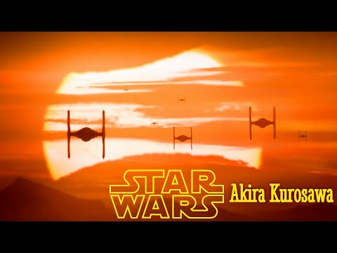 STAR WARS: The Force Awakens by Akira Kurosawa (Theme from KAGEMUSHA)