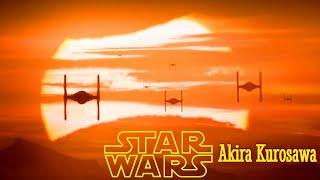STAR WARS: The Force Awakens by Akira Kurosawa (Theme from KAGEMUSHA)