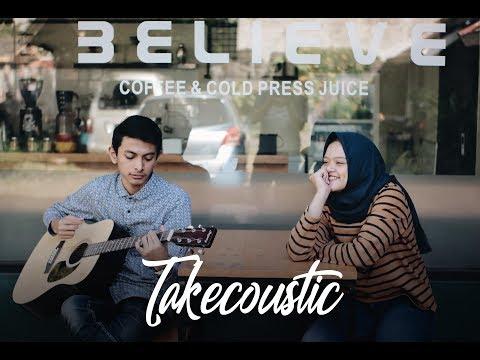 Reza - Berharap Tak Berpisah (Takecoustic Cover)
