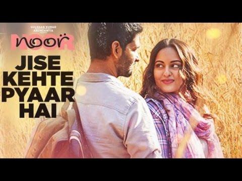 Download Jise Kehte Pyaar Hai - Lyrics - Noor - Sukriti Kakar