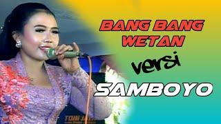 Download Lagu Bang Bang Wetan Versi Samboyo mp3