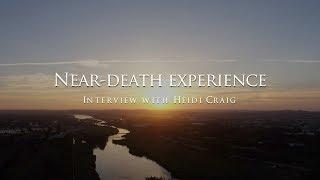 The near-death experience of Heidi Craig
