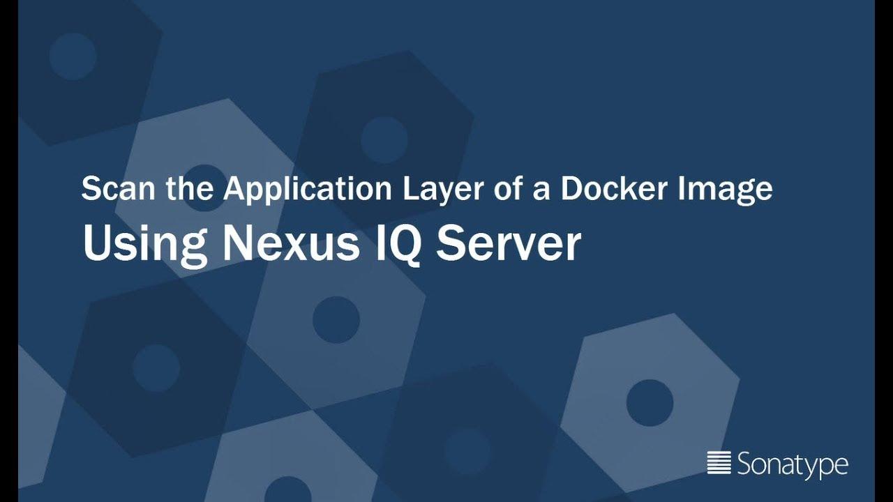 DevSecOps Delivered: Scan a Docker Image with Nexus IQ Server