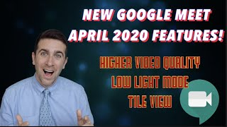 NEW APRIL 2020 Google Meet Updates! Higher Video Resolution, Tile View, Low Light Mode and MORE!