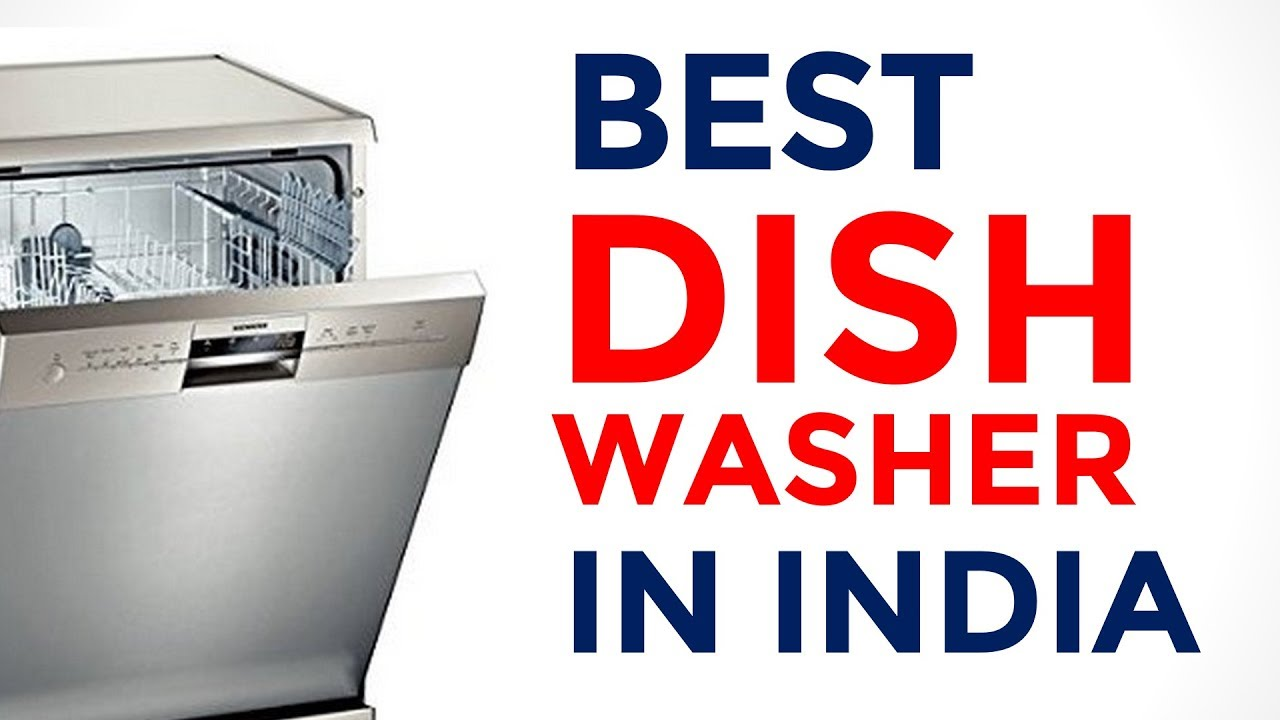 Best Dishwashers In India With Price Top Dishwashers Available In The Market 2017 Youtube