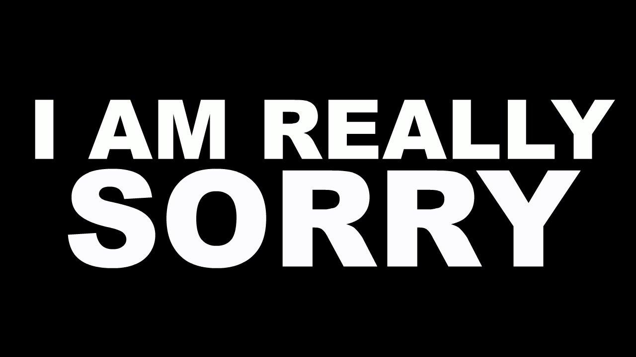 i am really sorry youtube