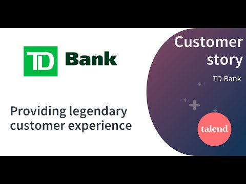 TD Bank: Providing Legendary Customer Experience