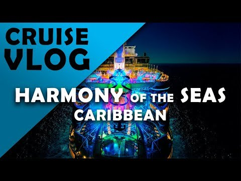 Harmony of the Seas | Caribbean | Cruise Vlog
