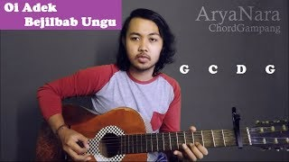 Chord Gang OI ADEK BEJILBAB UNGU BUJANG BUNTU by Arya Nara Tutorial Gitar Untuk Pemula