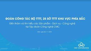 Tập đoàn CMC đón tiếp Bộ Thông tin và Truyền thông & 25 Sở  TTTT thông khu vực phía Bắc