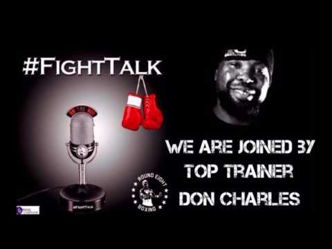 #FightTalk Podcast Ft Don Charles
