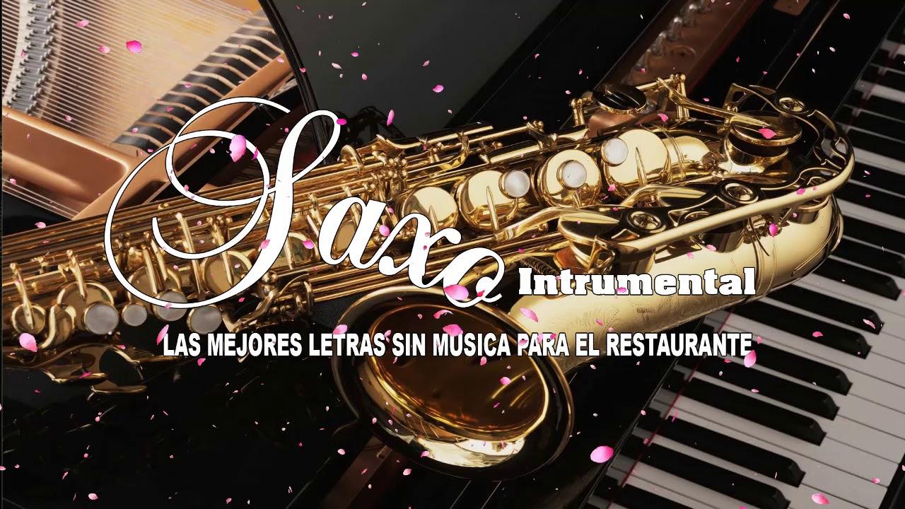 La Mejor Música De Saxofón De Todos Los Tiempos Música Para El Amor La Relajación Y El Trabajo Youtube