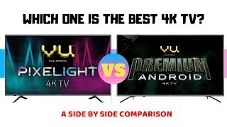 A SIDE BY SIDE COMPARISION : Vu Premium 55 inches Android vs Vu pixelight 2019