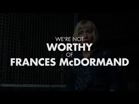 We're Not Worthy of Frances McDormand