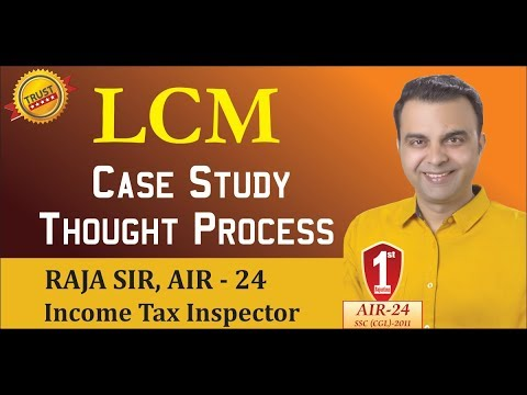 LCM : Basic Concept Tricks Formula Shortcuts Thought Process & Case Study by RAJA SIR AIR-24