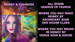 HOW URANUS IN TAURUS EFFECTS FINANCES & CAREER BY ASCENDANT & VENUS IN SIGN & HOUSE