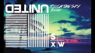HILLSONG UNITED- TOUCH THE SKY (SXW REMIX)