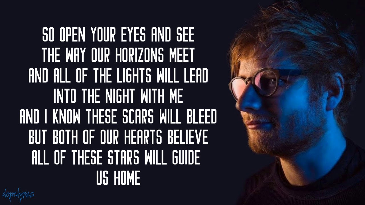Open Your Eyes And Really See Stars >> All Of The Stars Ed Sheeran Lyrics