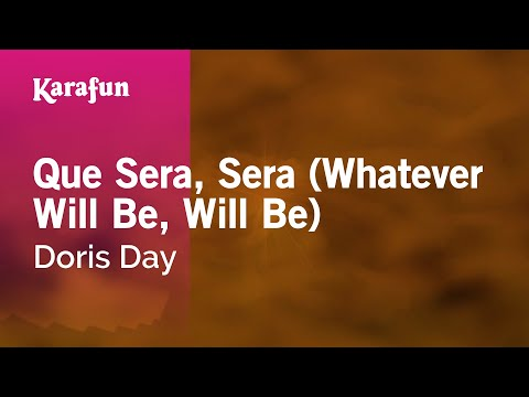Karaoke Que Sera, Sera Whatever Will Be, Will Be  Doris Day *