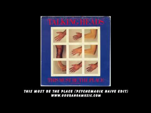 Talking Heads - This Must Be The Place (Psychemagik Naive Edit) music