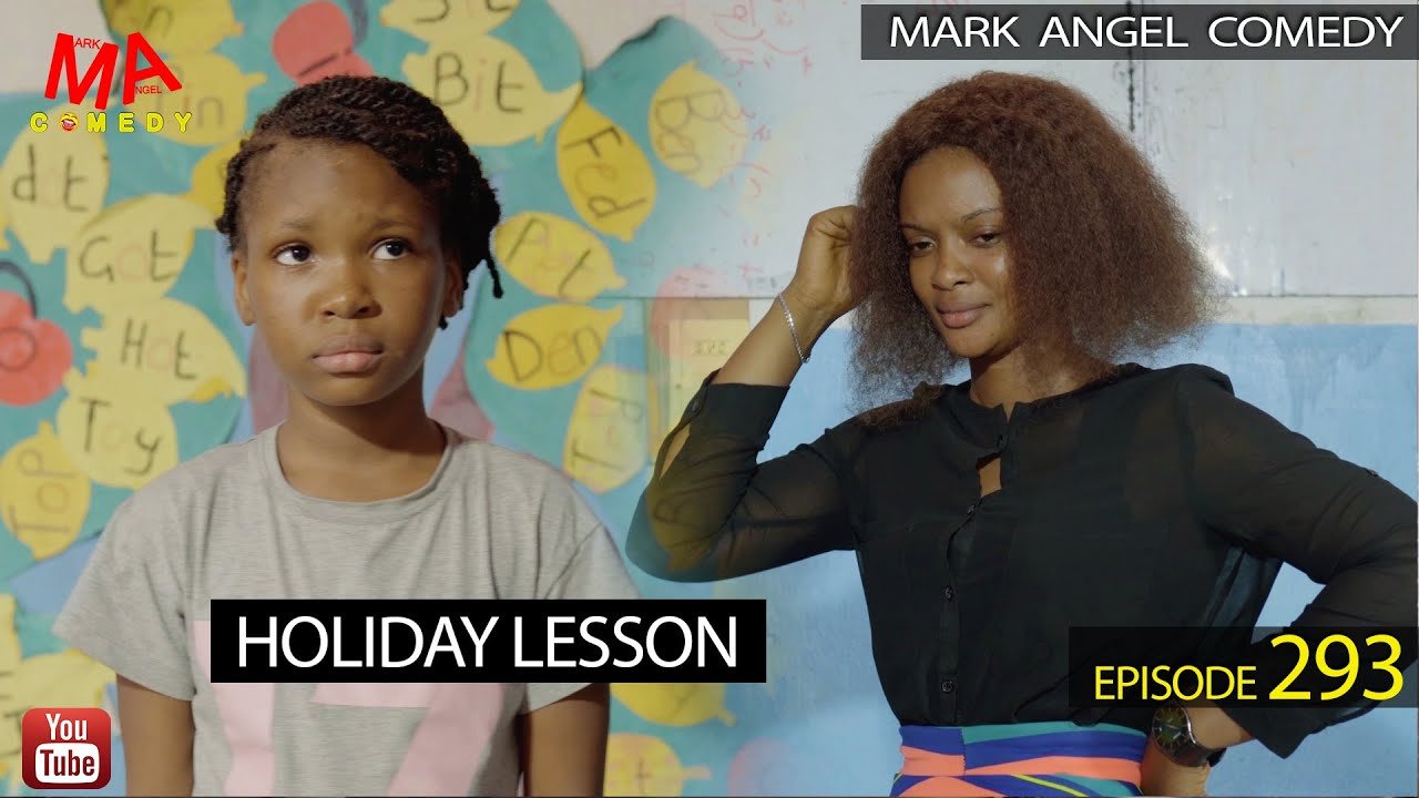 Download HOLIDAY LESSON (Mark Angel Comedy) (Episode 293)