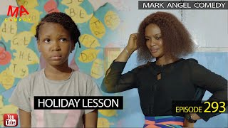 Download Emmanuella Comedy - HOLIDAY LESSON (Mark Angel Comedy Episode 293)