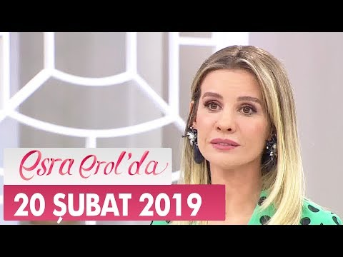 Esra Erol'da 20 Şubat 2019 - Tek Parça