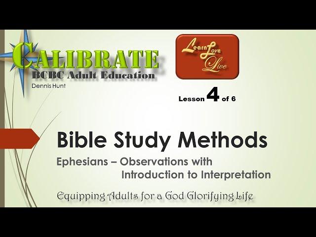 Bible Study Methods - Ephesians -  4 of 6
