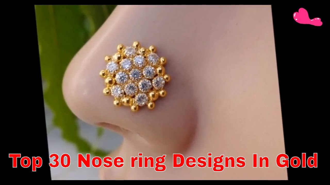 Top 30 Nose Ring Designs In Gold Nose Ring Nose Pin Designs Youtube