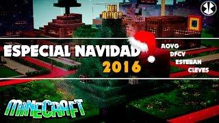 ESPECIAL NAVIDAD 2016 | Minecraft | [AoVg]