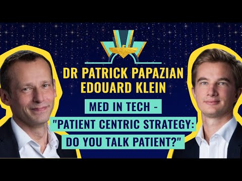 "Med in Tech - ""Patient Centric Strategy: do you talk Patient?"""