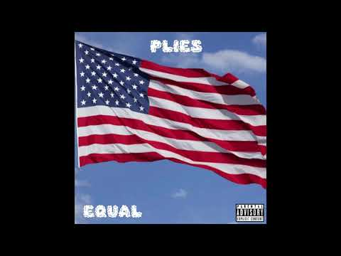Plies - Equal [Produced by Cheeze Beat]
