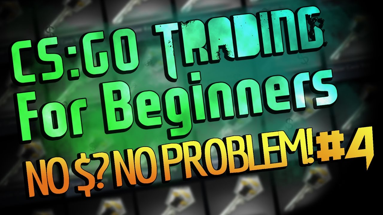 cs go trading for beginners making money with patterns youtube. Black Bedroom Furniture Sets. Home Design Ideas