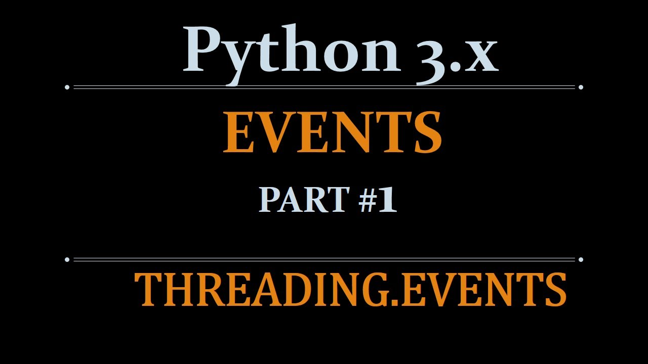 Python Tutorials: Threading Beginners Tutorial -Event Objects - part 7
