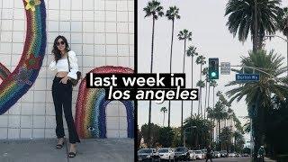 My Last Week in Los Angeles | Final CA Vlog