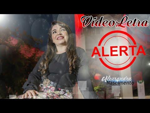 ALERTA ( Com Letra ) Alexsandra Nascimento  ( CD A Mão do Poderoso 2017 ) Vídeo Letra