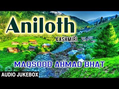 ► ANILOTH (Audio)    MAQSOOD AHMAD BHAT    Kashmiri Song    T-Series Kashmiri Music