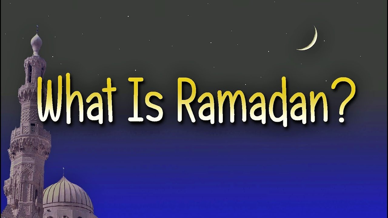 All you need to know: What is Ramadan and why do Muslims fast all day?