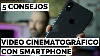 5 CONSEJOS para vídeo ESTILO CINEMATOGRÁFICO con tu TELÉFONO MÓVIL