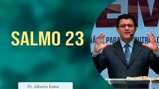 Salmo 23   Pr Alberto Lima