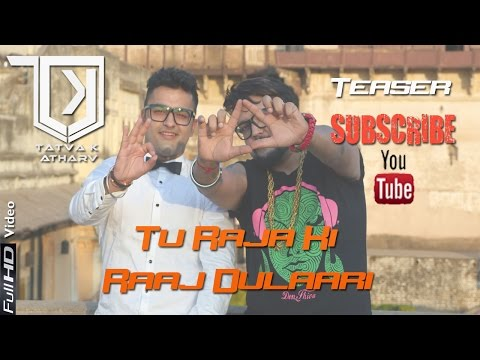 TaTvA k Feat. Atharv - Official : Tu Raja Ki Full Video Song