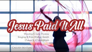 Worship with Flags / Jesus Paid It All / Kim Walker-Smith / Flagging Dance ft: Claire CALLED TO FLAG